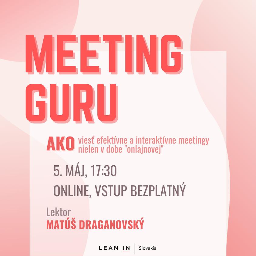 """MEETING GURU: Ako viesť efektívne a interaktívne meetingy nielen v dobe """"onlajnovej"""""""