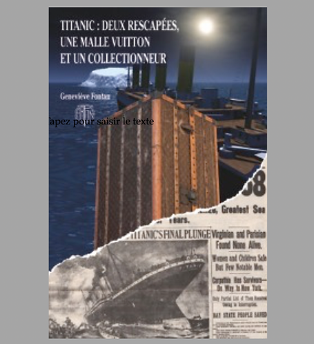 TITANIC : DEUX RESCAPEES, UNE MALLE VUITTON et UN COLLECTIONNEUR