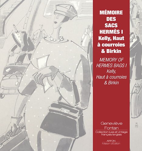 MEMOIRE DES SACS HERMES I - Kelly, HAC & Birkin