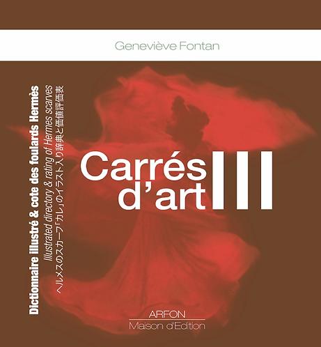 CARRES D'ART III - Dictionnaire illustré et cote des foulards Hermès