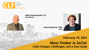 Feb. 18, 2021 - Mass Timber in SoCal: Code Changes, Challenges, and a Case Study