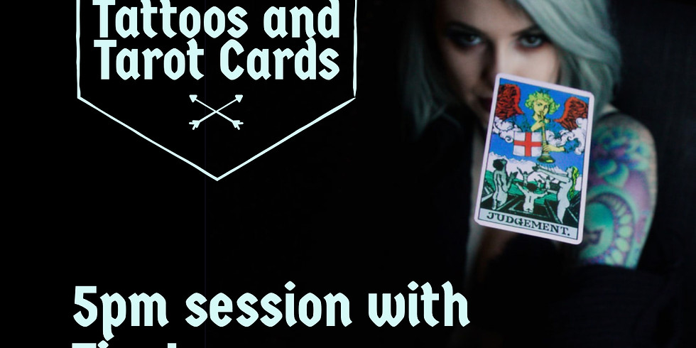 5:00 SOLD OUT- Tattoos and Tarot Cards Oct 26th- Tim Lease 5pm Session   (1)