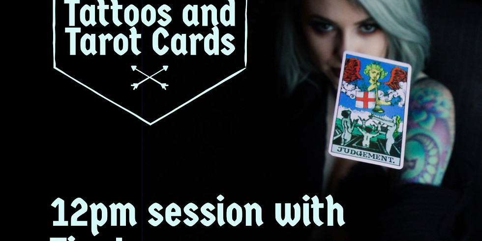 12 PM SOLD OUT- Tattoos and Tarot Cards Oct 26th- Tim Lease 12pm Session
