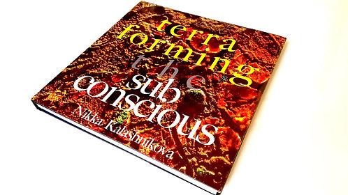 Terraforming The Subconscious by Nikka Kalashnikova