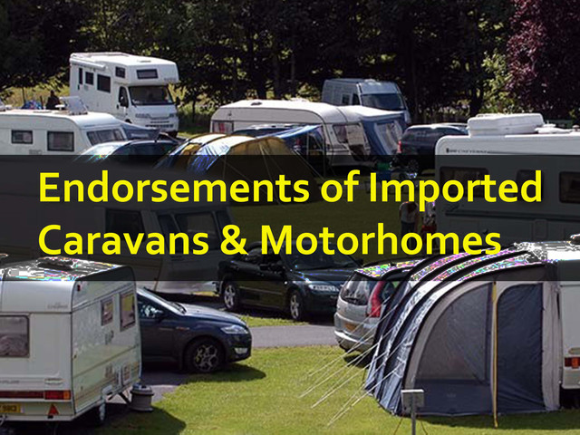 Endorsments of imported caravans and motorhomes