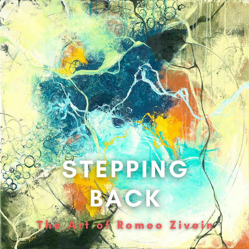 Stepping Back - Reception for Romeo Zivoin