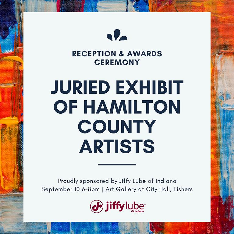 A Juried Exhibit of Hamilton County Artists Reception & Awards Ceremony