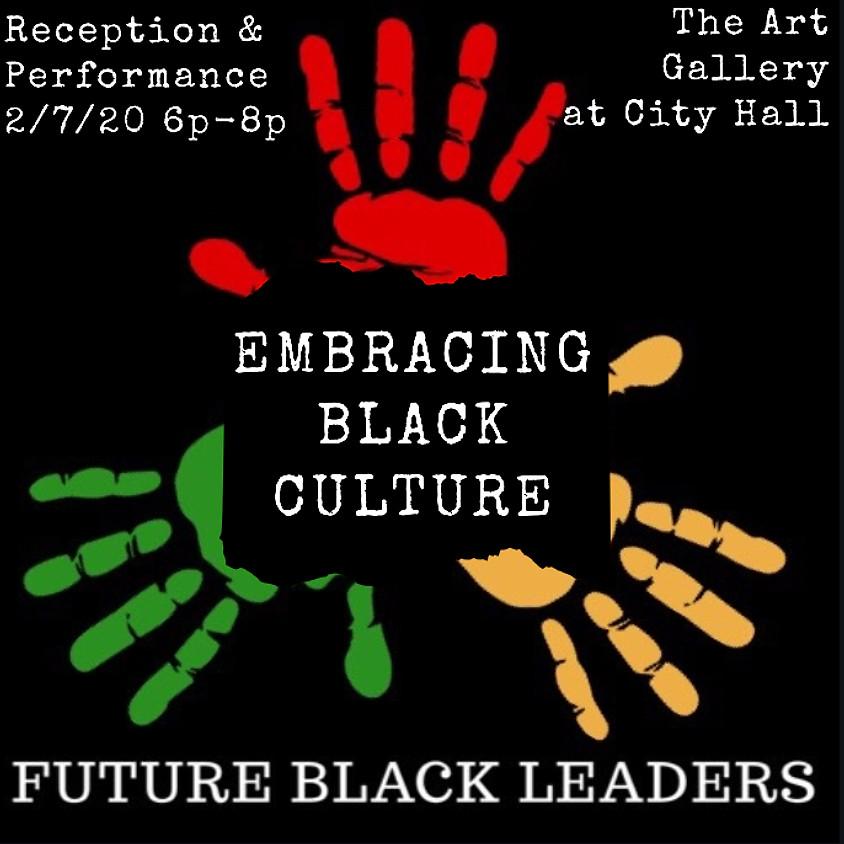 Embracing Black Culture Reception & Performance