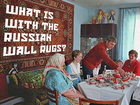 What is with the Russian wall rug?