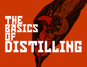 The Basics of Distilling