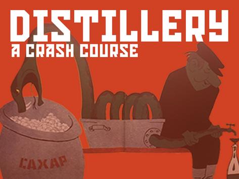 Distillery: A Crash Course