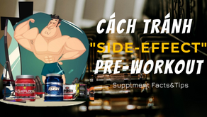 """{What Supp ?} 05 """"side - effect"""" của Pre-workout supplement- Cách ngăn ngừa"""