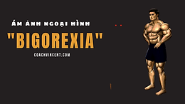 Bigorexia - Hội chứng tâm lý nguy hiểm với giới tập gym