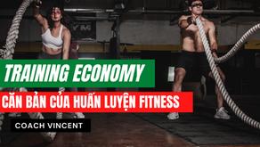 Training Economy - Căn bản trong huấn luyện Fitness