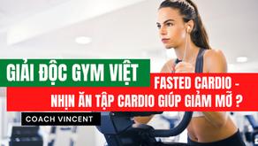 """Fasted Cardio - """"Nhịn ăn"""" tập cardio có giúp giảm mỡ ?"""