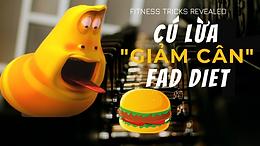 """FAD Diet - """"Cú lừa"""" lớn nhất trong ngành giảm cân"""