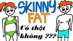 """""""Skinny Fat"""" có phải do cơ địa ? Cách khắc phục !"""