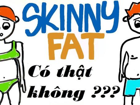 """""""Skinny Fat"""" có phải do cơ địa, tạng người sẵn có?"""