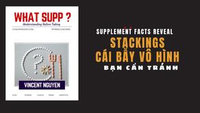 Stacking - Cái bẫy vô hình của supplement