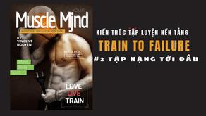 MuscleMjnd: Cần tập nặng đến mức nào ? Các cấp độ thất bại trong tập luyện