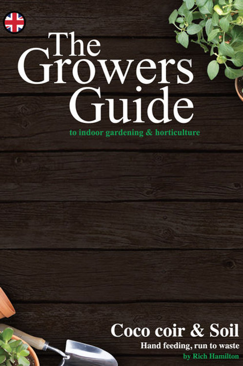 The Growers Guide - CocoCoir and Soil