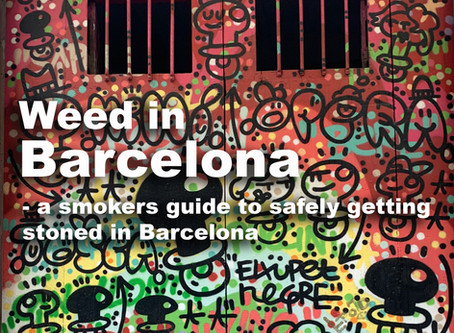 Everything you need to know about smoking weed in Barcelona. 2020