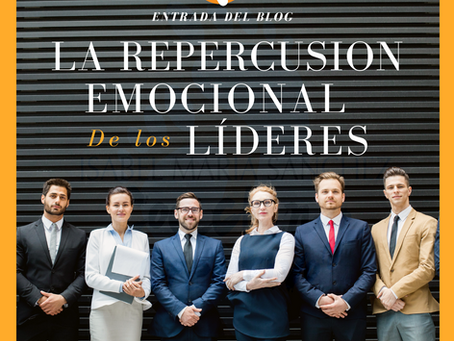 La Repercusión Emocional de los Líderes