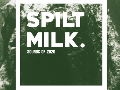 OCTOBER DRIFT - SPILT MILK SOUNDS OF 2020