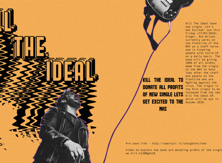 KILL THE IDEAL TO DONATE ALL PROFITS OF NEW SINGLE LETS GET EXCITED TO THE NHS