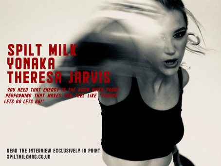Spilt Milk talks to Theresa Jarvis of Yonaka for the new issue