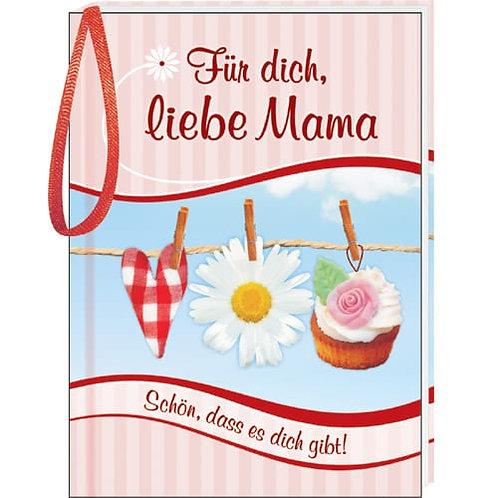 Mama, Muttertag, Geschenk, Buch, Geschenkbüchlein, Bändel, Blume, Herz, Kuchen