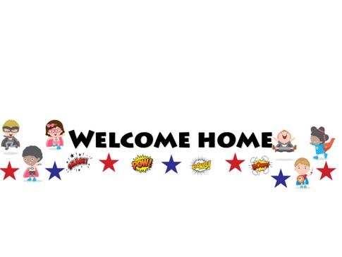 Superhero Welcome Home