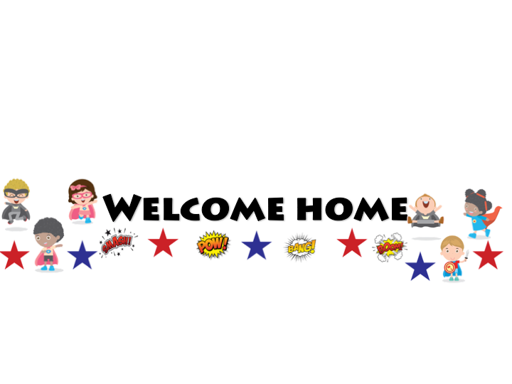 Superhero Welcome Home