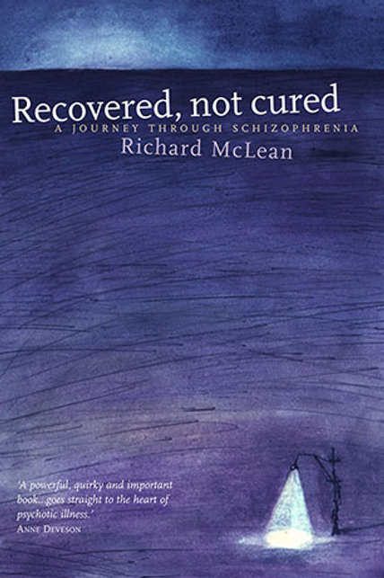 Recovered, Not Cured, a journey through schizophrenia (2002) (PDF Download)