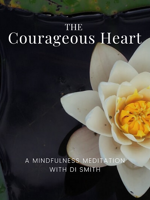 The Courageous Heart 5-part Guided Meditation