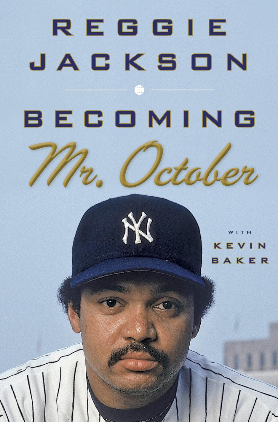 Reggie Jackson: Becoming Mr. October
