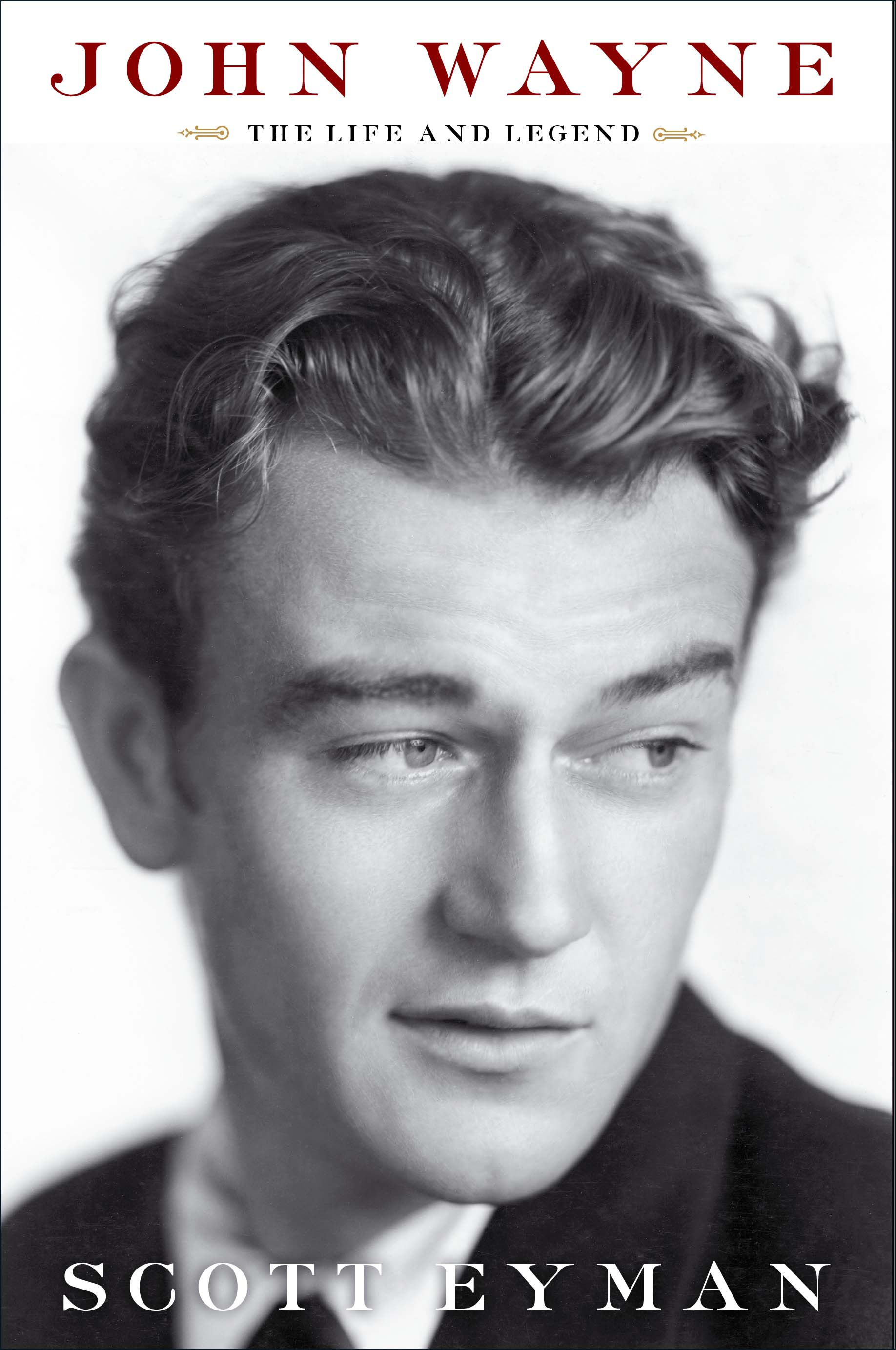 John Wayne: the Life and the Legend