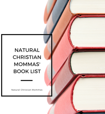 Natural Christian Mommas' Book List