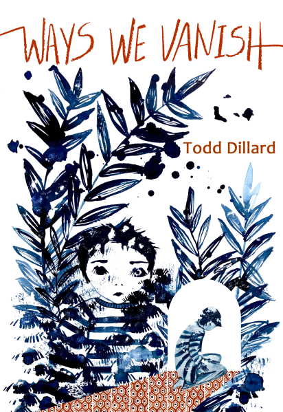 REVIEW | Ways We Vanish by Todd Dillard