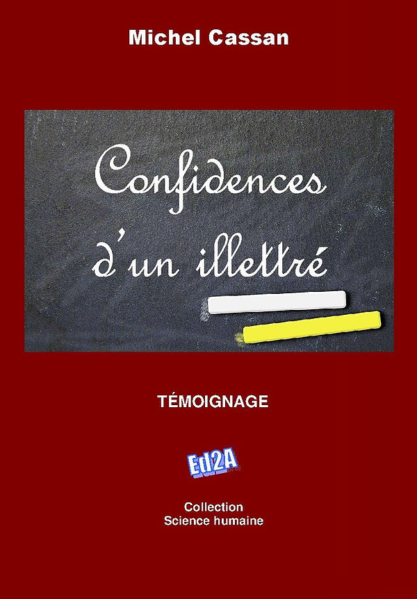 Ed2A Premier de couverture Confidences d'un illettré de Michel Cassan.jpg