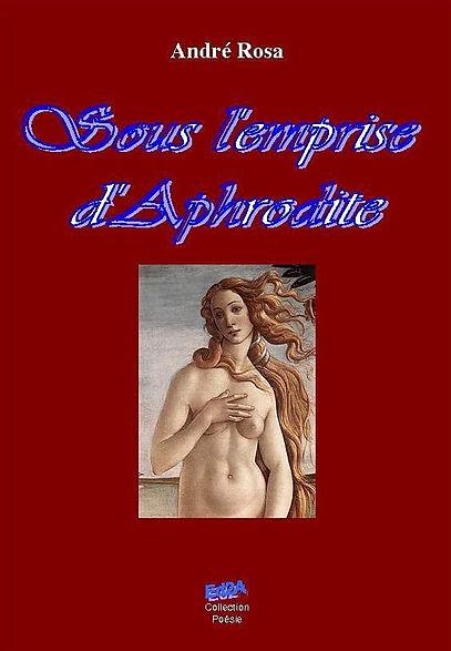 Ed2A Premier de couv Sous l'emprise d'Aphrodite André ROSA.jpg