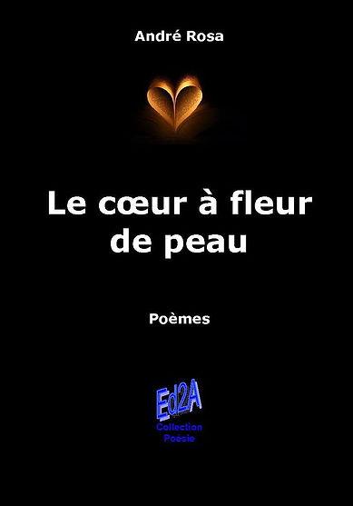 Ed2A Premier de couv Le coeur à fleur de peau André Rosa.jpg
