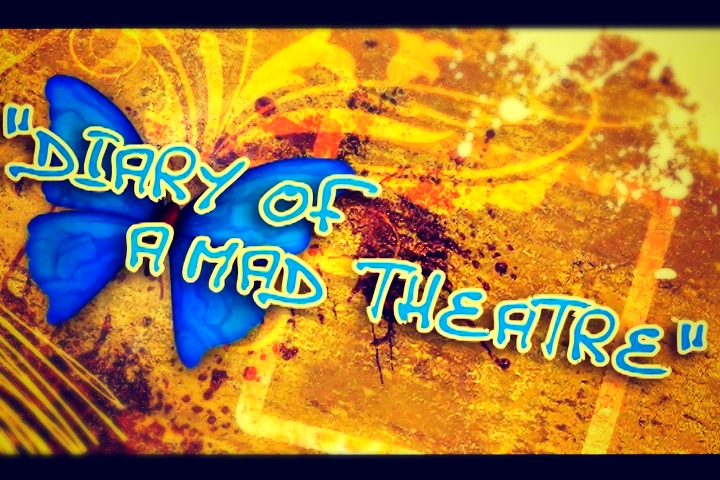Diary of a Mad Theatre