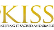KISS (Keeping it Sacred and Simple)