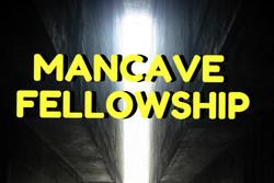 Mancave Fellowship