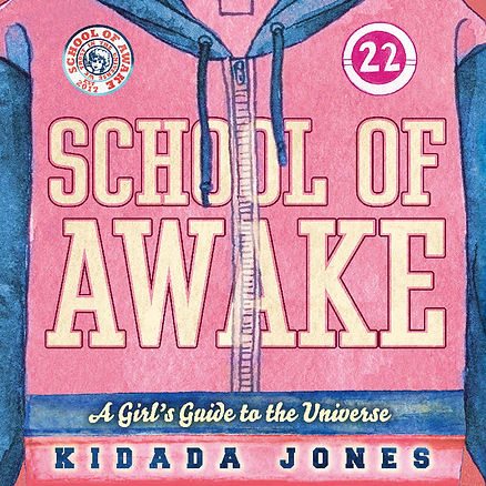 School of Awake by Kidada Jones