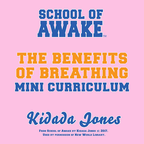 The Benefits of Breathing: School of Awake Mini Curriculum