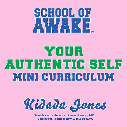 Your Authentic Self: School of Awake Mini Curriculum