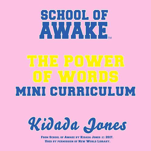 The Power of Words: School of Awake Mini Curriculum