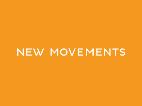 NEW MOVEMENTS